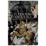 O Tesouro Oculto: Méritos e Excelências da Santa Missa - S. Leonardo de Porto Maurício - Editora santa cruz