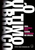 O último abraço: Uma história real sobre eutanásia no Brasil - Record