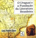 O Uraguai e a Fundação da Literatura Brasileira - Unicamp
