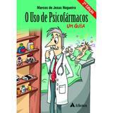O uso de psifármacos - Atheneu sao paulo ltda