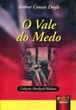 O Vale do Medo - Coleção Sherlock Holmes - Juruá