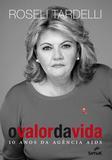 O valor da vida : 10 anos da agência AIDS