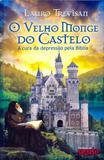 O Velho Monge do Castelo - Da mente