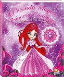 O vestido mágico da princesa cintilante - Fantásticas luzes cintilantes - Ciranda cultural