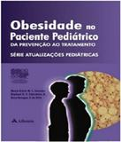 Obesidade No Paciente Pediatrico - Da Prevencao Ao Tratamento - Atheneu