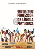 Oficina(s) do professor de lingua portuguesa - Pontes editores