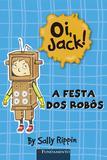 Oi, Jack! - A Festa Dos Robôs