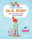 Olá, Ruby: Uma Aventura Pela Programação - Companhia das letrinhas - grupo cia das letras