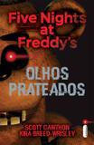Olhos prateados - (Série Five nights at Freddy's vol. 1)