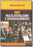 Omc - multilateralismo e desenvolvimento - Jurua