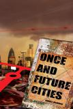 Once and Future Cities (Paperback) - Eibonvale press