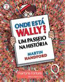 Onde esta wally - um passeio na historia - vol. 2 - mini - Martins editora