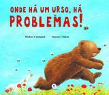 Onde há um urso, há problemas