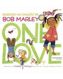 One Love: baseado na canção de Bob Marley - Marley, cedella