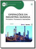 Operacoes da industria quimica: principios, proces - Editora erica ltda