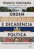 Ordem e decadência política  - da revolução industrial à globalização da democracia - Rocco