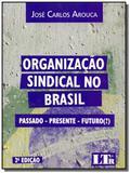 Organizacao sindical no brasil - 02ed/19 - Editoras diversas