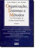 Organização, Sistemas e Métodos e as Tecnologias de Gestão Organizacional - Vol.2 - Atlas - grupo gen