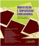 Orientacao E Supervisao Educacional - Reflexoes Sobre O Fazer Pedagogico - W.a.k.