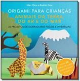 Origami Para Crianças: Animais da Terra, do Ar e do Mar - Publifolha