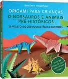 Origami Para Criancas - Dinossauros E Animais Pre-historicos - Publifolhinha