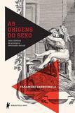 Origens do sexo, a - Biblioteca azul