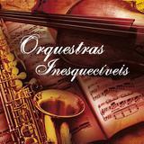 Orquestras Inesquecíveis - CD - Som livre