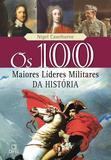 Os 100 maiores líderes militares da história