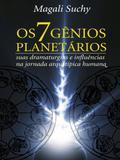 Os 7 Gênios Planetários-Suas Dramaturgias e Influências Na Jornada Arquetípica Humana - Thesaurus