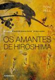 Os Amantes de Hiroshima - Tordesilhas
