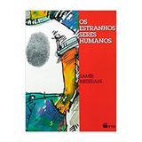 Os Estranhos Seres Humanos - Ftd