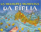 Os melhores momentos da bíblia - Todolivro