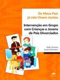 Os Meus Pais Já Não Vivem Juntos-Intervenção Em Grupo Com Crianças e Jovens de Pais Divorciados - Coisas de ler