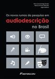 Os Novos Rumos da Pesquisa em Audiodescrição no Brasil - Crv