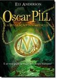 Oscar Pill e a Revelação do Médicus: E se Você Pudesse Viajar pelo Corpo Humano - Nova fronteira - grupo ediouro