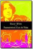 Oscar wilde e os assassinatos a luz de velas - Ediouro publicacoes s/a