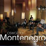 Oswaldo Montenegro -  Intimidade - CD - Som livre