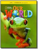 Our World 1 (BRE) - Workbook with Audio CD - Cengage