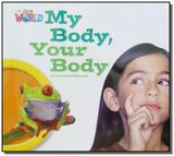 Our World 1 - Reader 7: My Body, Your Body - Big Book - Cengage