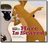 Our World 2 (BRE) - Reader 6: Hare Is Scared: A Folktale from Africa - Big Book - Cengage