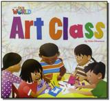 Our World 2 - Reader 1: Art Class - Big Book - Cengage