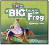 Our World 2 - Reader 7: A Big Lesson for Little Frog - Big Book - Cengage