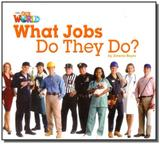 Our World 2 - Reader 8: What Jobs Do They Do - Cengage