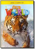 Our world 3 audio cd - National geographic learning