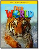 Our World 3 (BRE) - Workbook with Audio CD - Cengage
