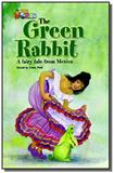 Our World 4 (BRE) - Reader 5 - The Green Rabbit: A Fairy Tale from Mexico