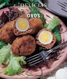 Ovos. Receitas Fáceis e Saborosas - Série Delicias - Marco zero