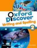 Oxford discover 2 writing  spelling bk - Oxford university