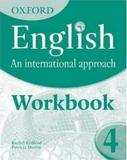 Oxford english - an international approach - workbook 4 - Oxford university
