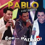 Pablo - Êei Paixão - CD - Som livre